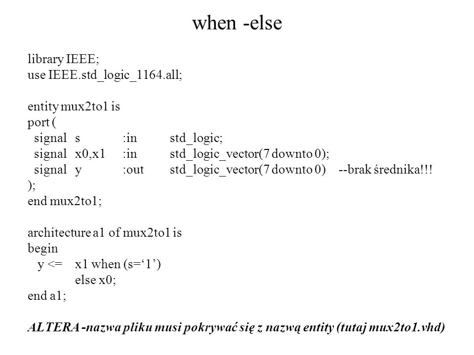 when -else library IEEE; use IEEE.std_logic_1164.all;