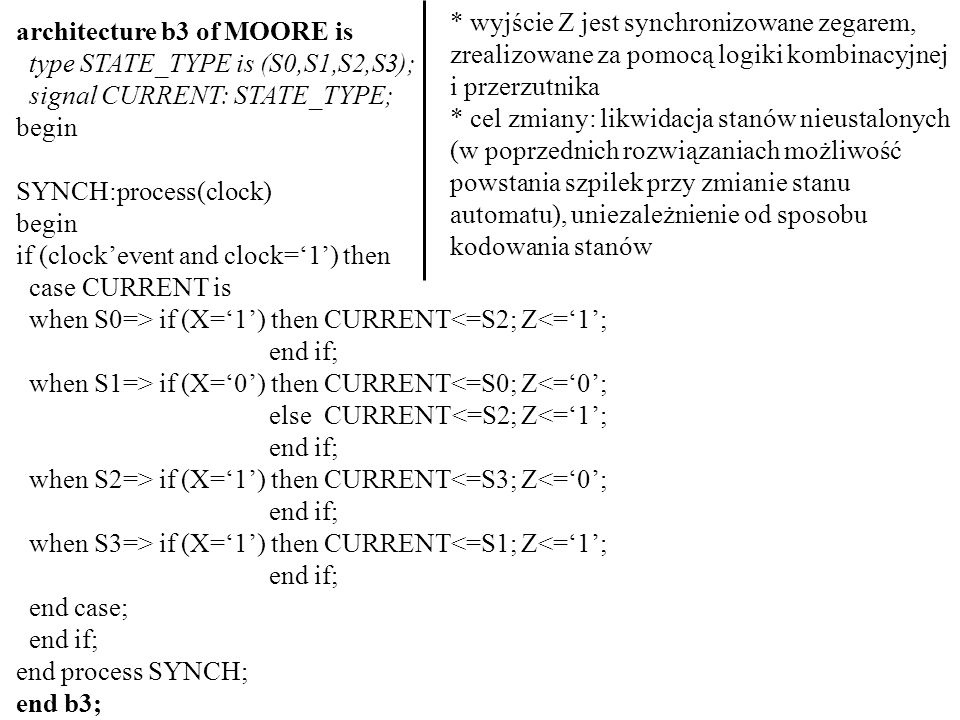 * wyjście Z jest synchronizowane zegarem, zrealizowane za pomocą logiki kombinacyjnej i przerzutnika