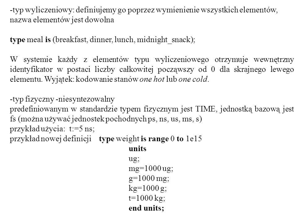 -typ wyliczeniowy: definiujemy go poprzez wymienienie wszystkich elementów, nazwa elementów jest dowolna