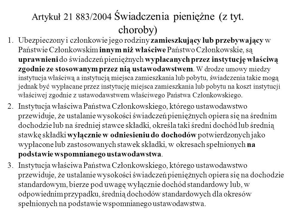Artykuł 21 883/2004 Świadczenia pieniężne (z tyt. choroby)