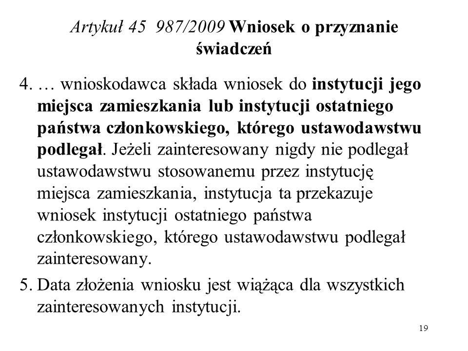Artykuł 45 987/2009 Wniosek o przyznanie świadczeń