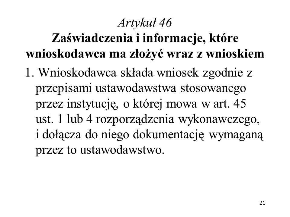 Artykuł 46 Zaświadczenia i informacje, które wnioskodawca ma złożyć wraz z wnioskiem