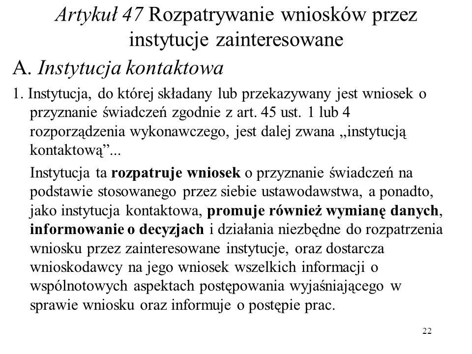 Artykuł 47 Rozpatrywanie wniosków przez instytucje zainteresowane