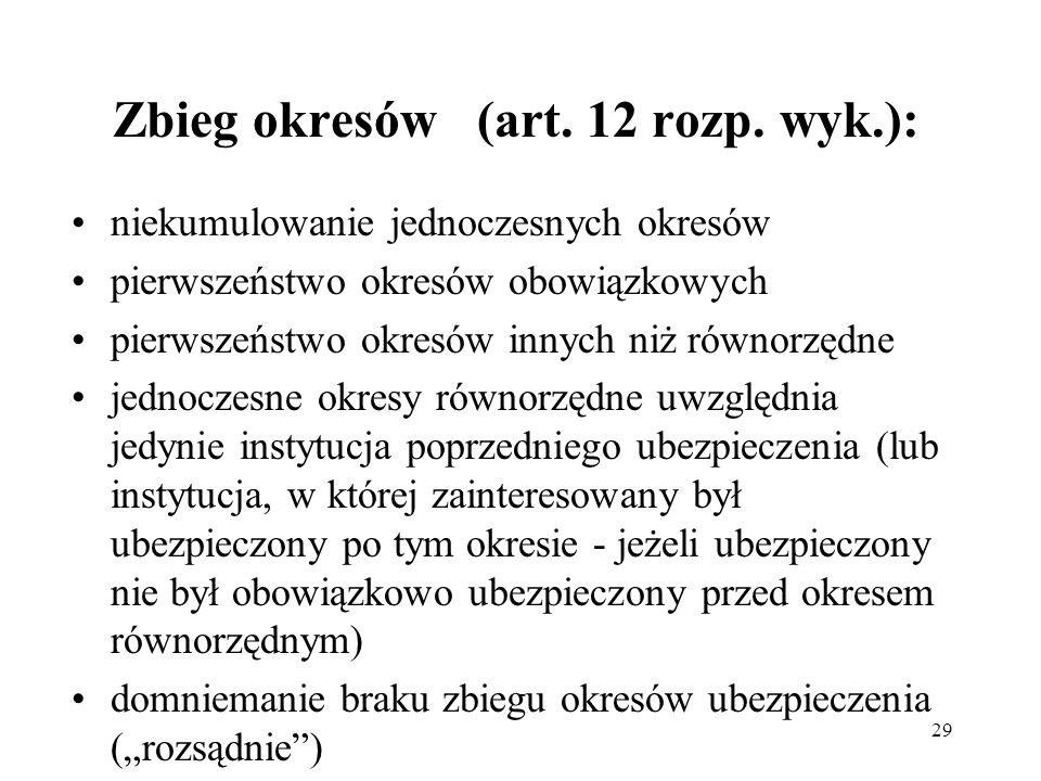 Zbieg okresów (art. 12 rozp. wyk.):