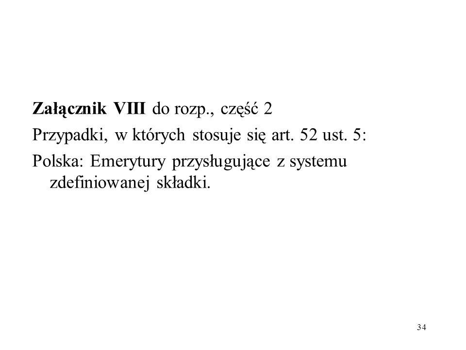 Załącznik VIII do rozp. , część 2 Przypadki, w których stosuje się art