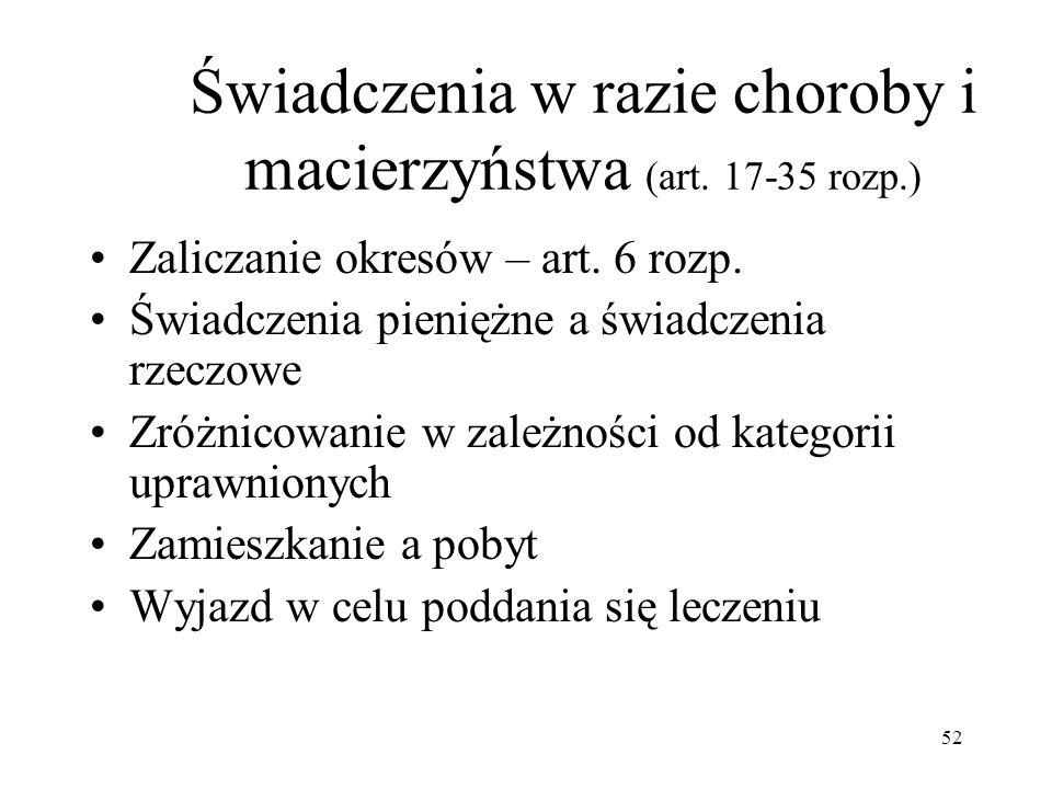 Świadczenia w razie choroby i macierzyństwa (art. 17-35 rozp.)