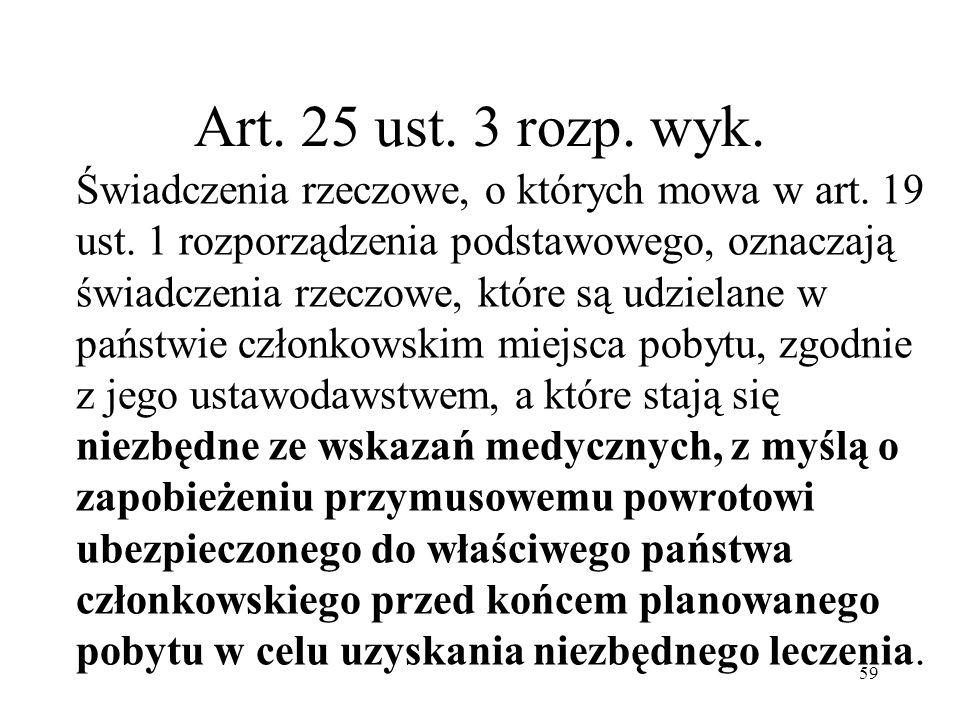 Art. 25 ust. 3 rozp. wyk.