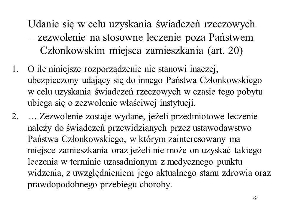 Udanie się w celu uzyskania świadczeń rzeczowych – zezwolenie na stosowne leczenie poza Państwem Członkowskim miejsca zamieszkania (art. 20)