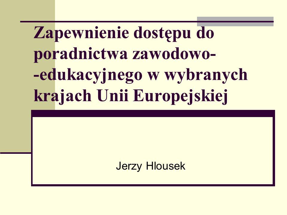 Zapewnienie dostępu do poradnictwa zawodowo- -edukacyjnego w wybranych krajach Unii Europejskiej