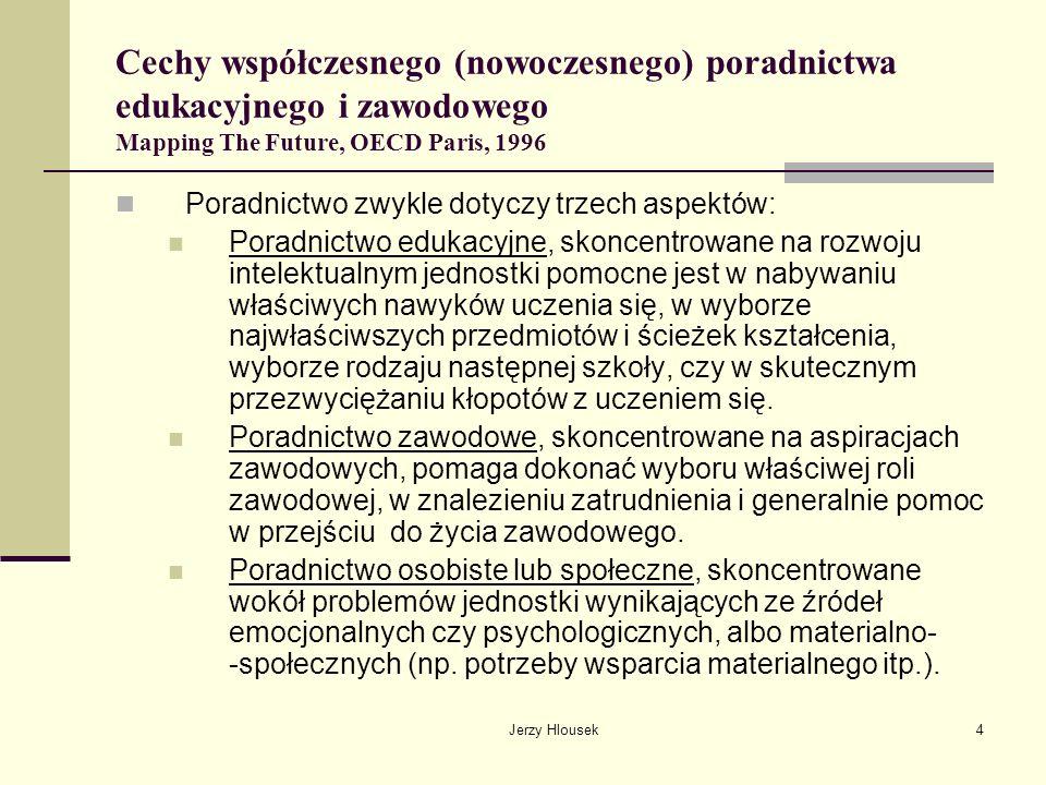 Cechy współczesnego (nowoczesnego) poradnictwa edukacyjnego i zawodowego Mapping The Future, OECD Paris, 1996