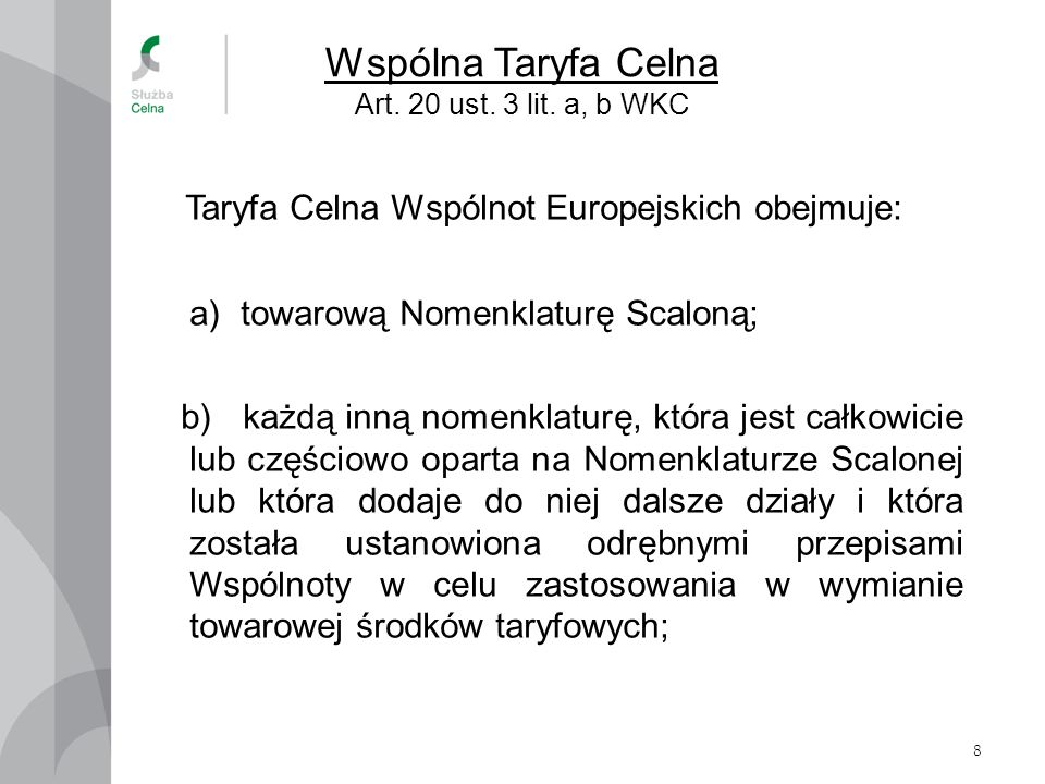 Wspólna Taryfa Celna Art. 20 ust. 3 lit. a, b WKC