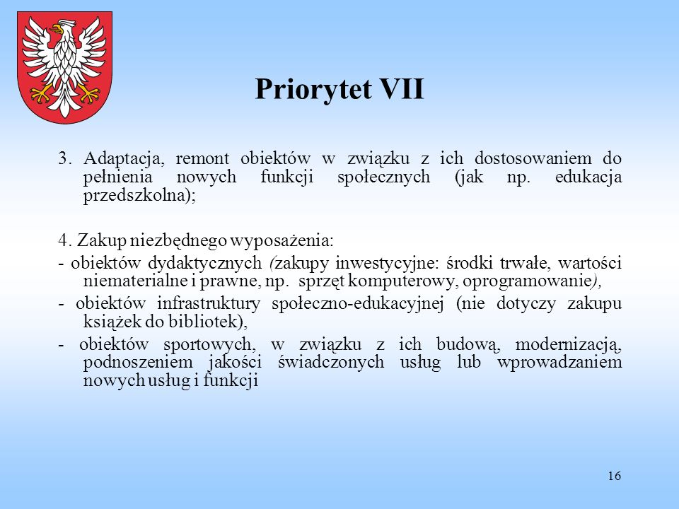 Priorytet VII 3. Adaptacja, remont obiektów w związku z ich dostosowaniem do pełnienia nowych funkcji społecznych (jak np. edukacja przedszkolna);