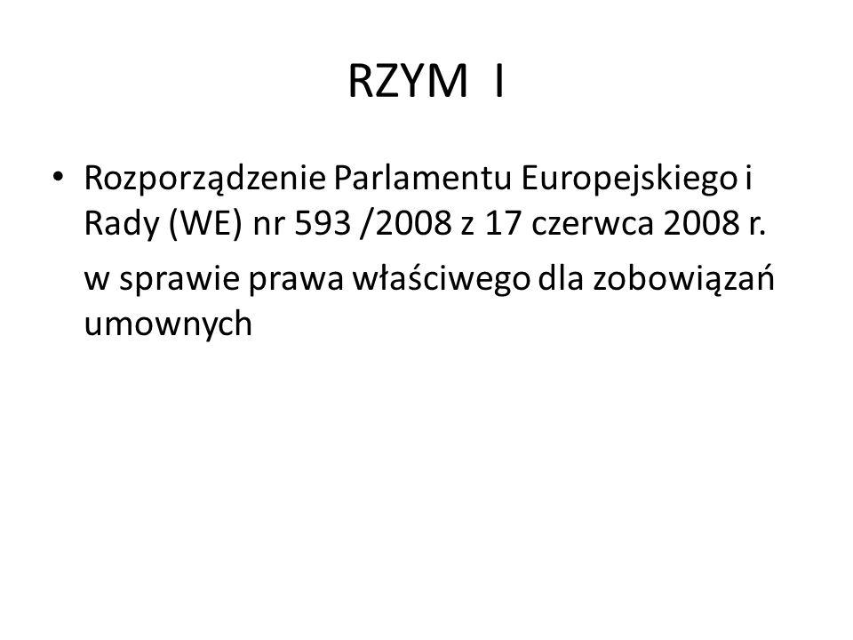 RZYM I Rozporządzenie Parlamentu Europejskiego i Rady (WE) nr 593 /2008 z 17 czerwca 2008 r.