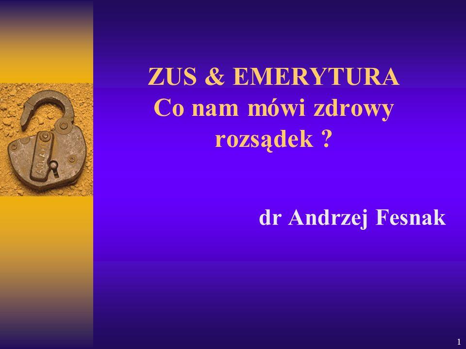 ZUS & EMERYTURA Co nam mówi zdrowy rozsądek