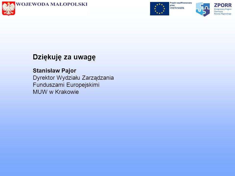 Dziękuję za uwagę Stanisław Pajor Dyrektor Wydziału Zarządzania Funduszami Europejskimi MUW w Krakowie.
