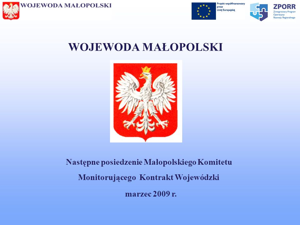 WOJEWODA MAŁOPOLSKI Następne posiedzenie Małopolskiego Komitetu
