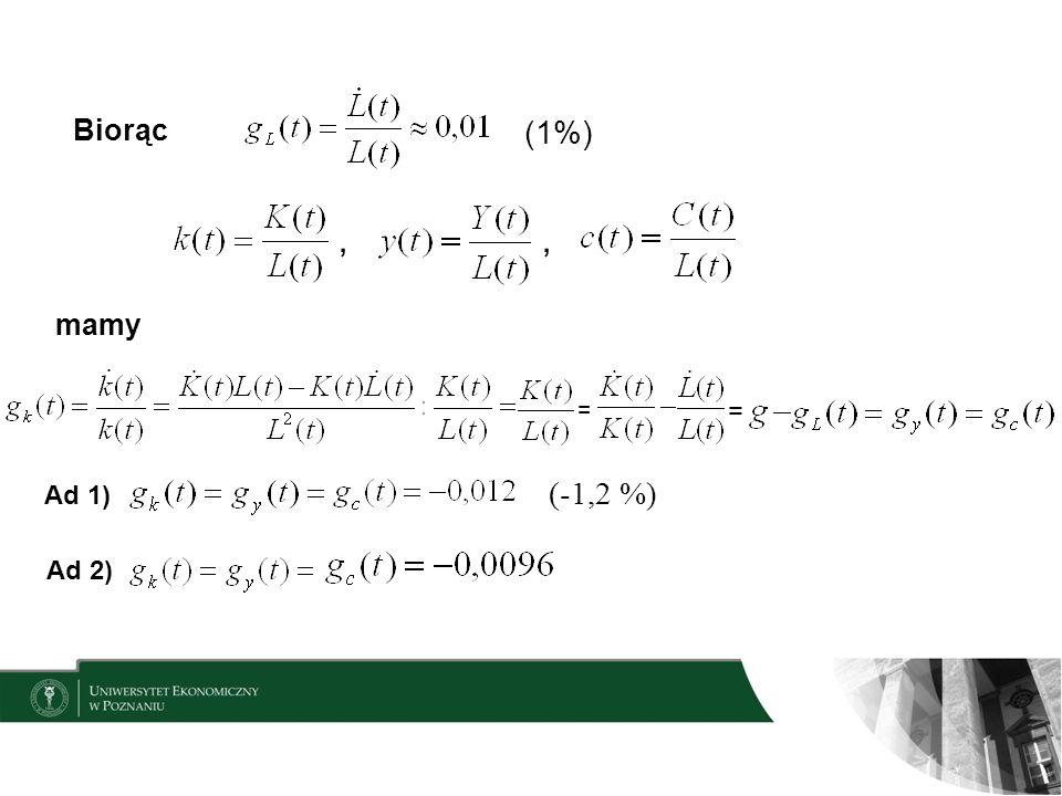Biorąc (1%) , , mamy = = Ad 1) (-1,2 %) Ad 2)