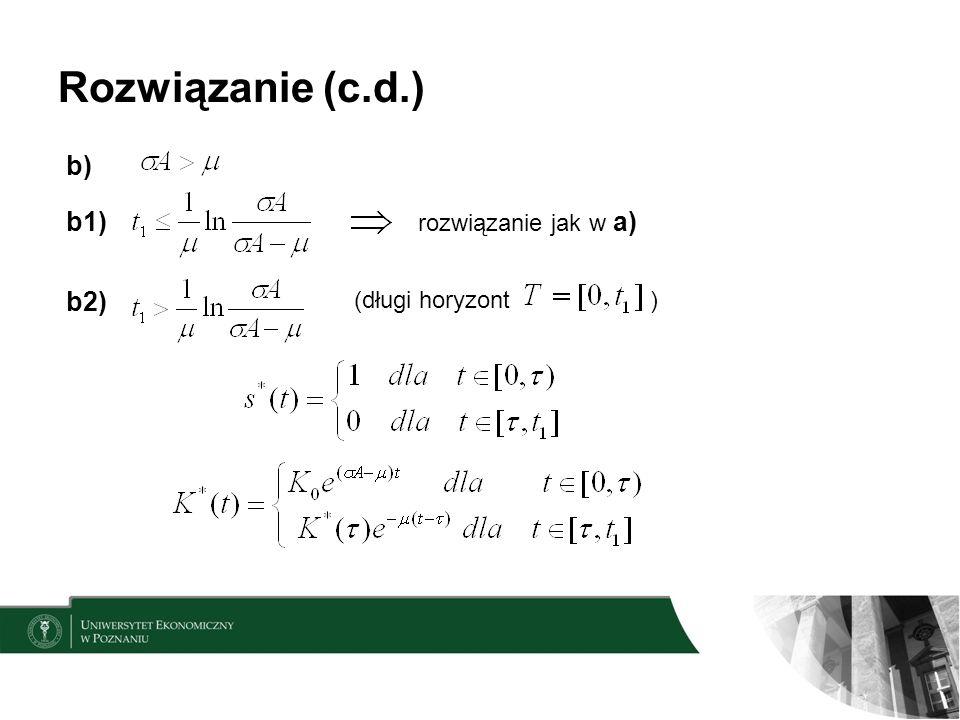 Rozwiązanie (c.d.) b) b1) rozwiązanie jak w a) b2) (długi horyzont )