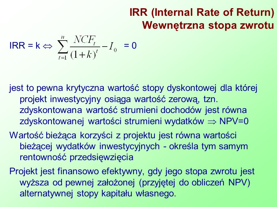 IRR (Internal Rate of Return) Wewnętrzna stopa zwrotu