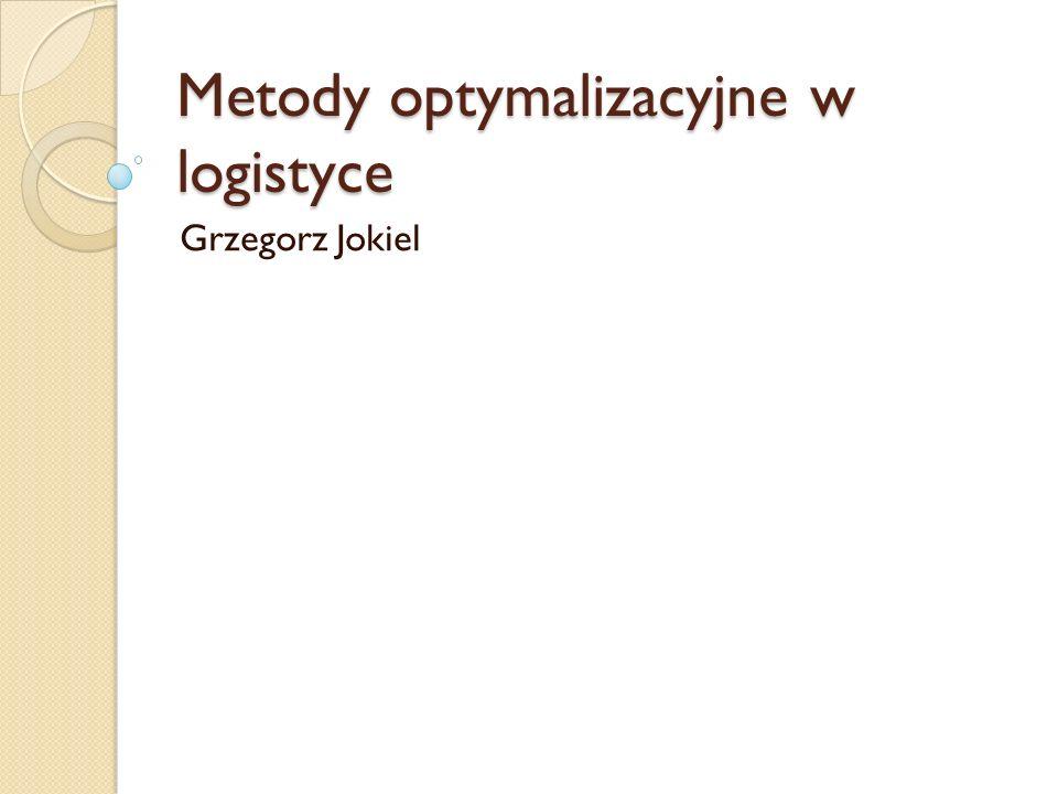 Metody optymalizacyjne w logistyce