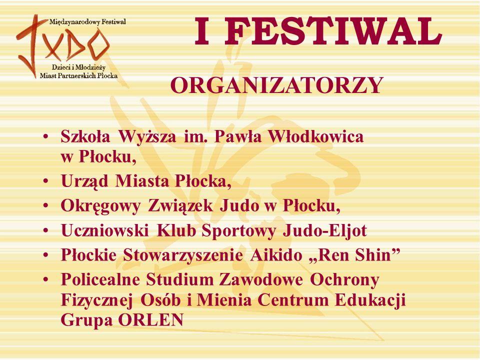 I FESTIWAL ORGANIZATORZY Szkoła Wyższa im. Pawła Włodkowica w Płocku,