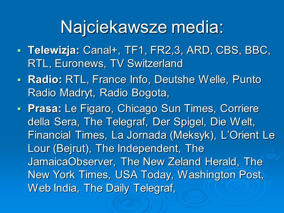 Najciekawsze media: Telewizja: Canal+, TF1, FR2,3, ARD, CBS, BBC, RTL, Euronews, TV Switzerland.