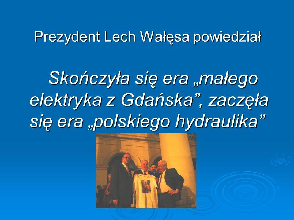 Prezydent Lech Wałęsa powiedział