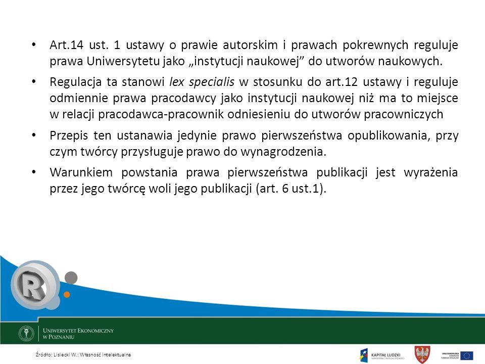 """Art.14 ust. 1 ustawy o prawie autorskim i prawach pokrewnych reguluje prawa Uniwersytetu jako """"instytucji naukowej do utworów naukowych."""