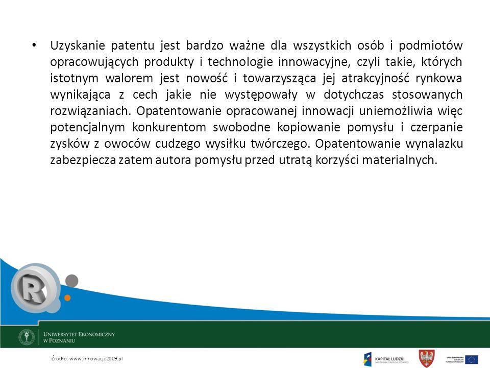 Uzyskanie patentu jest bardzo ważne dla wszystkich osób i podmiotów opracowujących produkty i technologie innowacyjne, czyli takie, których istotnym walorem jest nowość i towarzysząca jej atrakcyjność rynkowa wynikająca z cech jakie nie występowały w dotychczas stosowanych rozwiązaniach. Opatentowanie opracowanej innowacji uniemożliwia więc potencjalnym konkurentom swobodne kopiowanie pomysłu i czerpanie zysków z owoców cudzego wysiłku twórczego. Opatentowanie wynalazku zabezpiecza zatem autora pomysłu przed utratą korzyści materialnych.