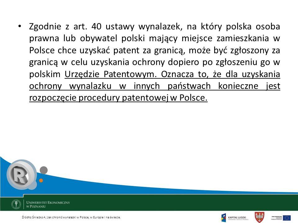 Zgodnie z art. 40 ustawy wynalazek, na który polska osoba prawna lub obywatel polski mający miejsce zamieszkania w Polsce chce uzyskać patent za granicą, może być zgłoszony za granicą w celu uzyskania ochrony dopiero po zgłoszeniu go w polskim Urzędzie Patentowym. Oznacza to, że dla uzyskania ochrony wynalazku w innych państwach konieczne jest rozpoczęcie procedury patentowej w Polsce.