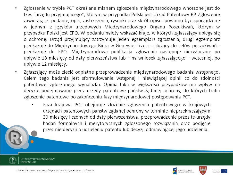 Zgłoszenie w trybie PCT określane mianem zgłoszenia międzynarodowego wnoszone jest do tzw. urzędu przyjmującego , którym w przypadku Polski jest Urząd Patentowy RP. Zgłoszenie zawierające: podanie, opis, zastrzeżenia, rysunki oraz skrót opisu, powinno być sporządzone w jednym z języków urzędowych Międzynarodowego Organu Poszukiwań, którym w przypadku Polski jest EPO. W podaniu należy wskazać kraje, w których zgłaszający ubiega się o ochronę. Urząd przyjmujący zatrzymuje jeden egzemplarz zgłoszenia, drugi egzemplarz przekazuje do Międzynarodowego Biura w Genewie, trzeci – służący do celów poszukiwań - przekazuje do EPO. Międzynarodowa publikacja zgłoszenia następuje niezwłocznie po upływie 18 miesięcy od daty pierwszeństwa lub – na wniosek zgłaszającego – wcześniej, po upływie 12 miesięcy.