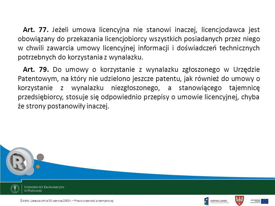 Art. 77. Jeżeli umowa licencyjna nie stanowi inaczej, licencjodawca jest obowiązany do przekazania licencjobiorcy wszystkich posiadanych przez niego w chwili zawarcia umowy licencyjnej informacji i doświadczeń technicznych potrzebnych do korzystania z wynalazku.