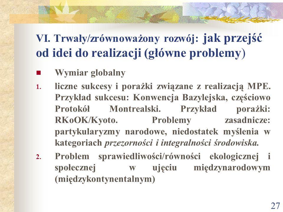 VI. Trwały/zrównoważony rozwój: jak przejść od idei do realizacji (główne problemy)