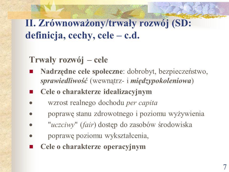 II. Zrównoważony/trwały rozwój (SD: definicja, cechy, cele – c.d.