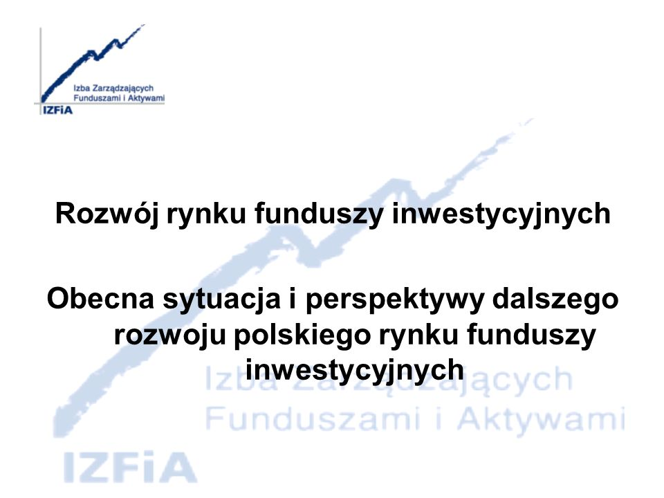 Rozwój rynku funduszy inwestycyjnych