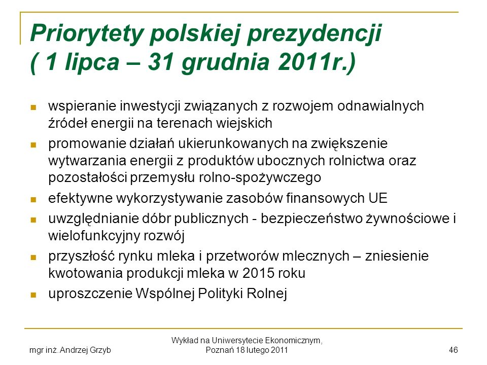 Priorytety polskiej prezydencji ( 1 lipca – 31 grudnia 2011r.)
