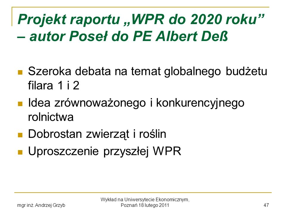 "Projekt raportu ""WPR do 2020 roku – autor Poseł do PE Albert Deß"