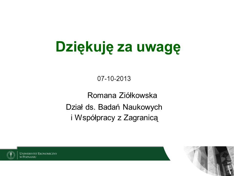 Dziękuję za uwagę Romana Ziółkowska Dział ds. Badań Naukowych
