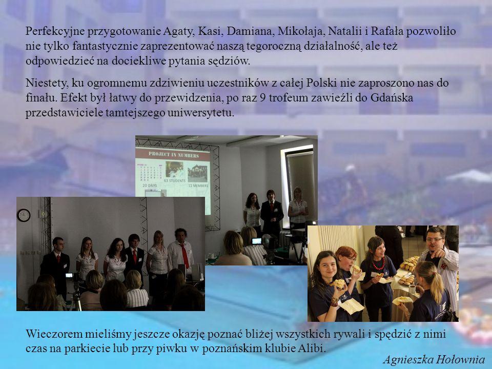Perfekcyjne przygotowanie Agaty, Kasi, Damiana, Mikołaja, Natalii i Rafała pozwoliło nie tylko fantastycznie zaprezentować naszą tegoroczną działalność, ale też odpowiedzieć na dociekliwe pytania sędziów.