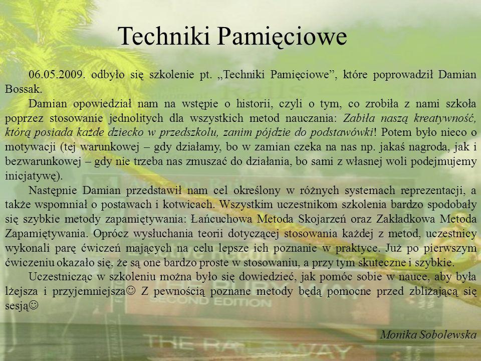 """Techniki Pamięciowe 06.05.2009. odbyło się szkolenie pt. """"Techniki Pamięciowe , które poprowadził Damian Bossak."""