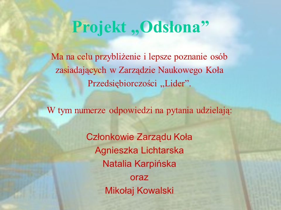 """Projekt """"Odsłona Ma na celu przybliżenie i lepsze poznanie osób"""