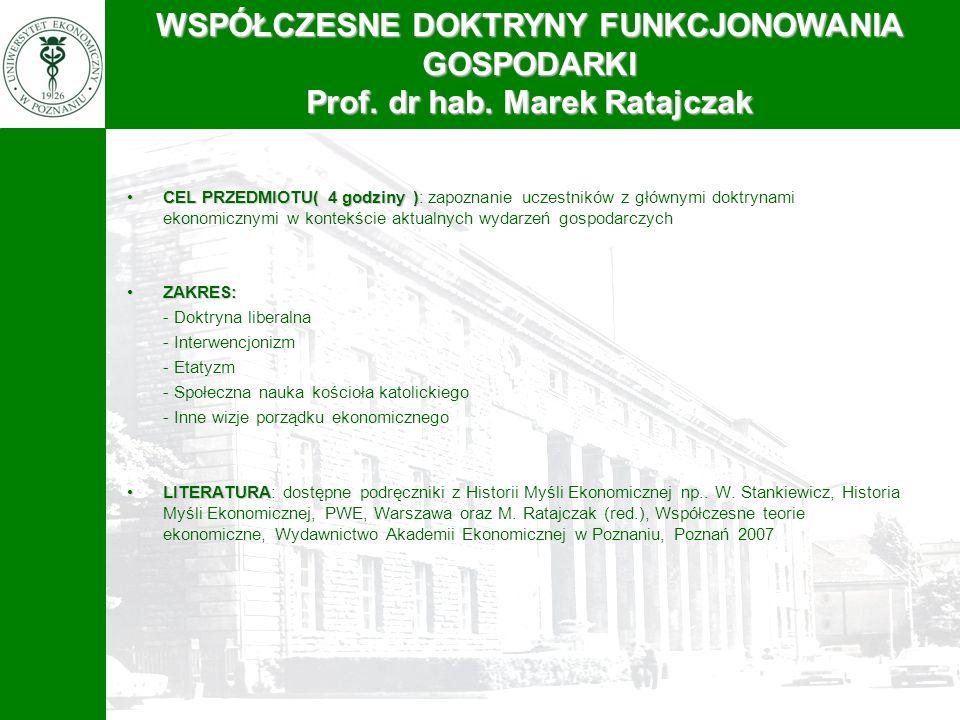 WSPÓŁCZESNE DOKTRYNY FUNKCJONOWANIA Prof. dr hab. Marek Ratajczak