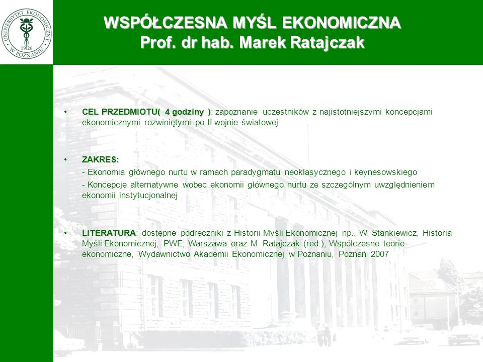 WSPÓŁCZESNA MYŚL EKONOMICZNA Prof. dr hab. Marek Ratajczak