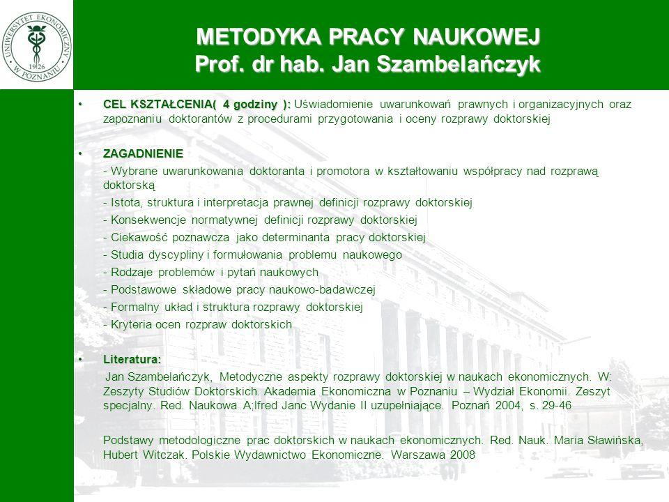 METODYKA PRACY NAUKOWEJ Prof. dr hab. Jan Szambelańczyk