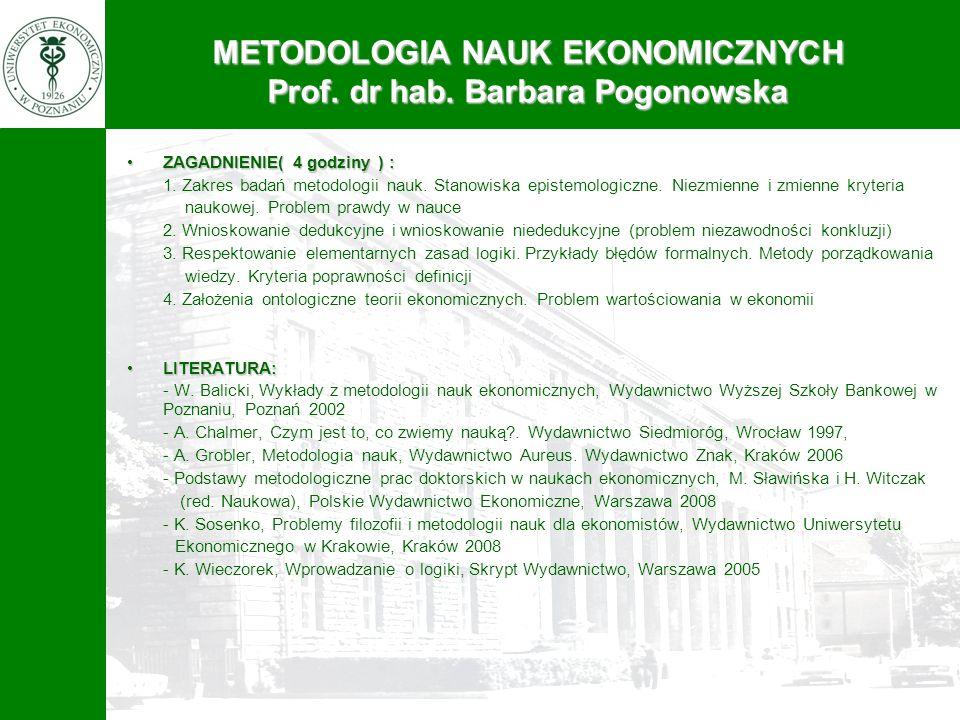 METODOLOGIA NAUK EKONOMICZNYCH Prof. dr hab. Barbara Pogonowska