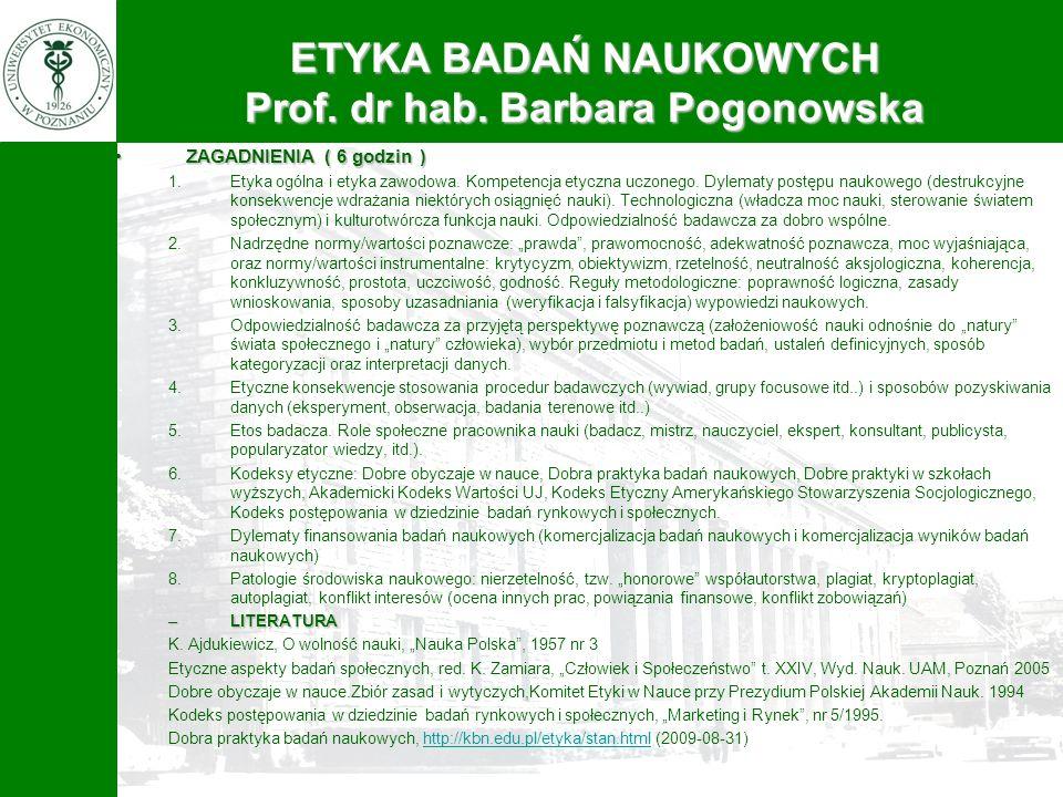 ETYKA BADAŃ NAUKOWYCH Prof. dr hab. Barbara Pogonowska