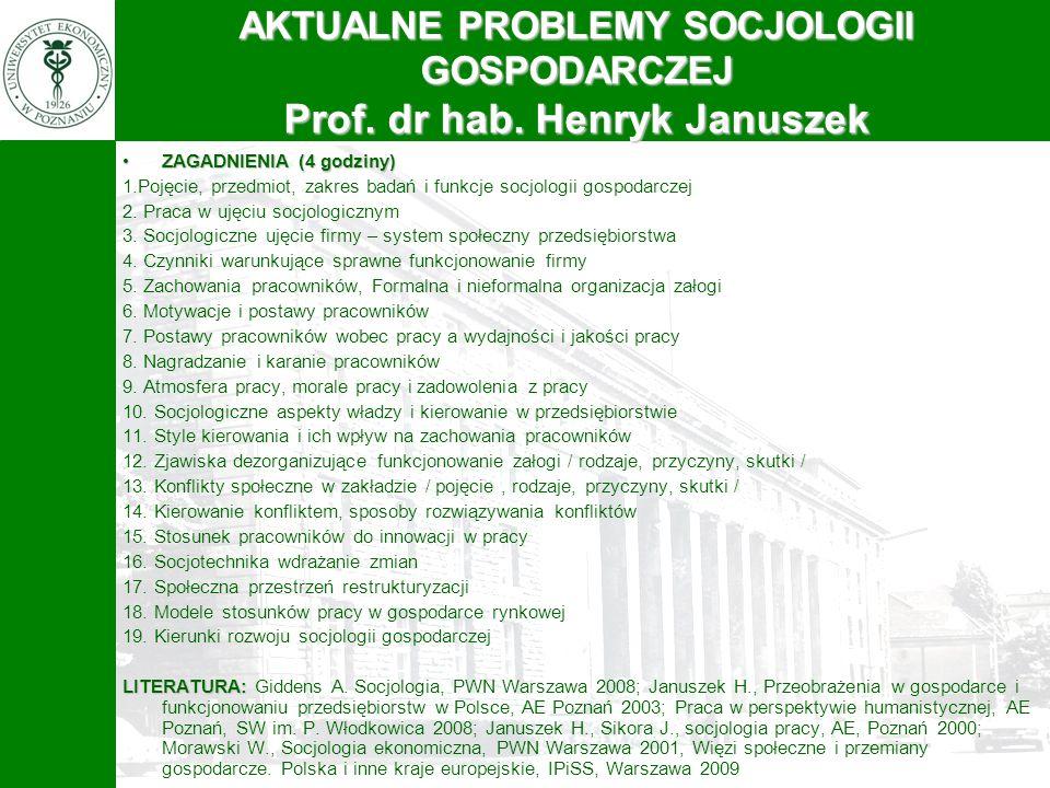 AKTUALNE PROBLEMY SOCJOLOGII GOSPODARCZEJ Prof. dr hab. Henryk Januszek