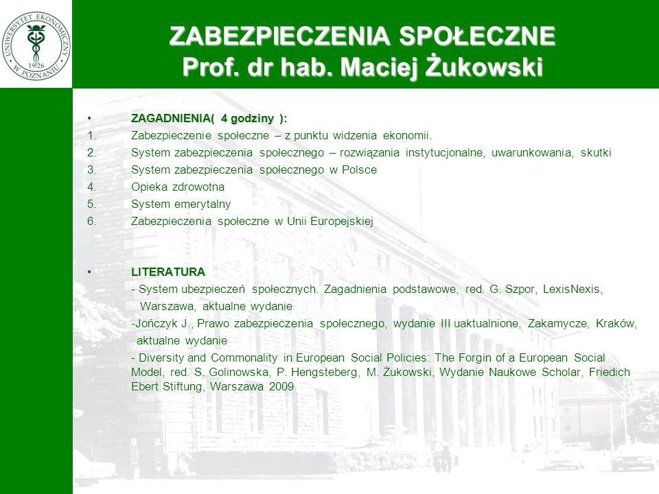 ZABEZPIECZENIA SPOŁECZNE Prof. dr hab. Maciej Żukowski