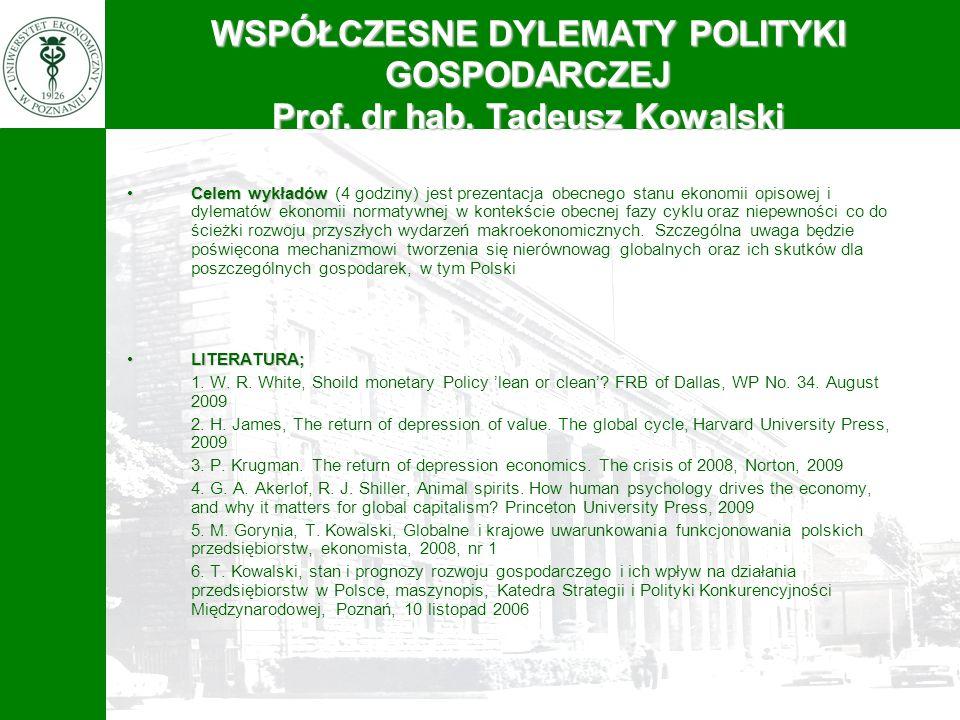 WSPÓŁCZESNE DYLEMATY POLITYKI GOSPODARCZEJ Prof. dr hab