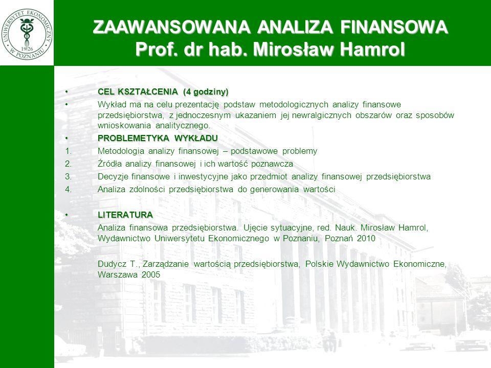ZAAWANSOWANA ANALIZA FINANSOWA Prof. dr hab. Mirosław Hamrol